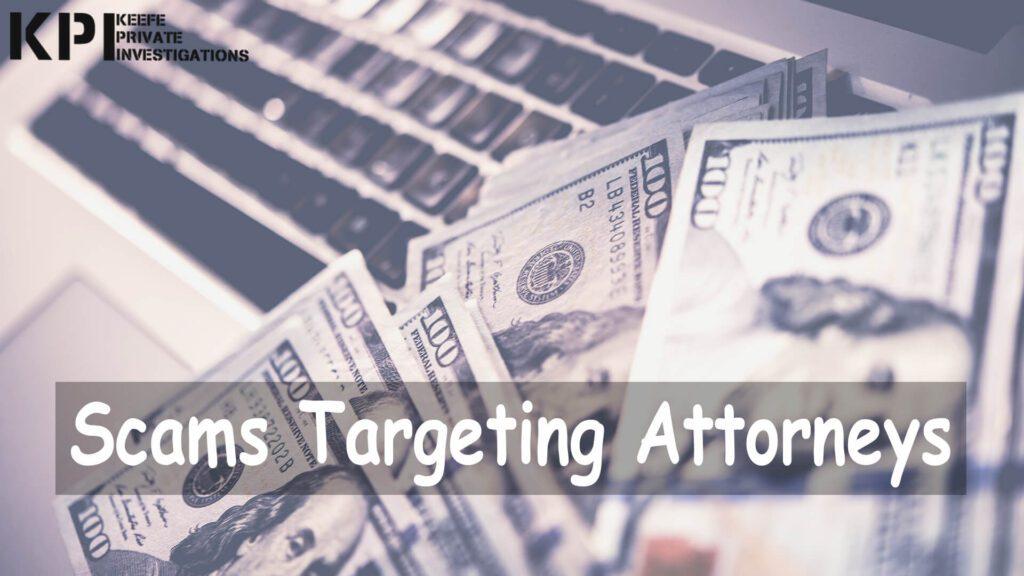 Popular Scams Targeting Attorneys