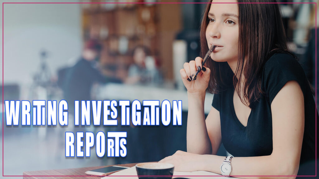 Writing Investigation Reports