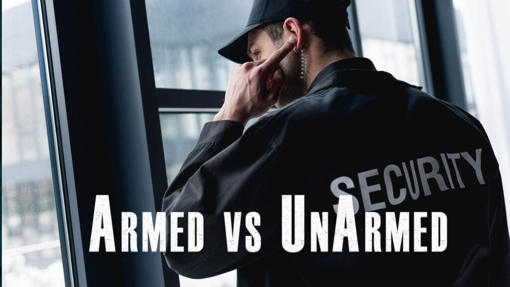 Armed vs unArmed Security Guard
