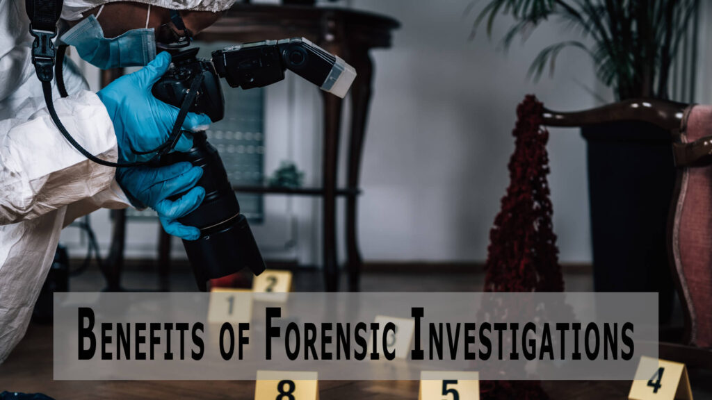 Benefits of Forensic Investigations