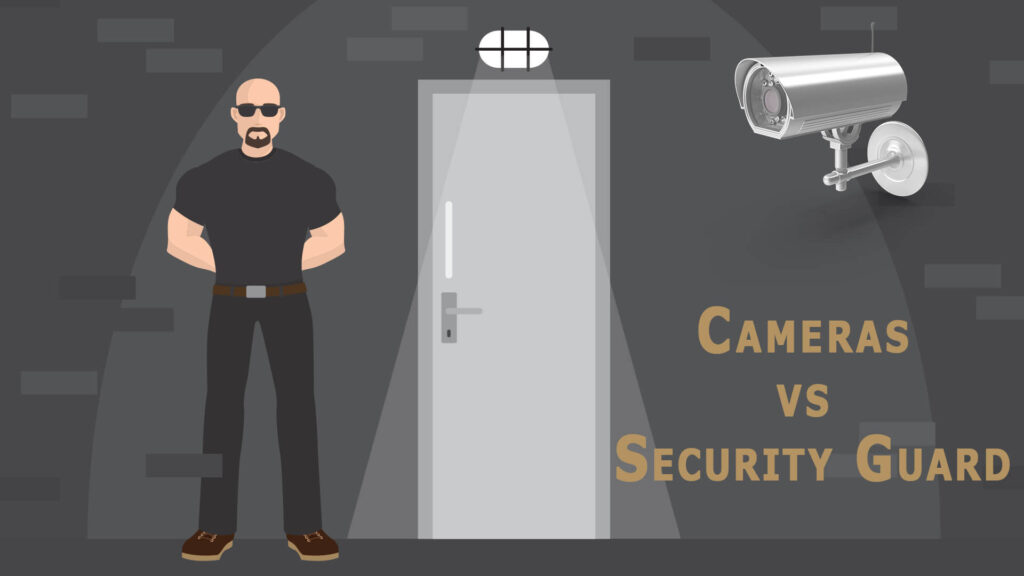 Cameras vs Security Guards